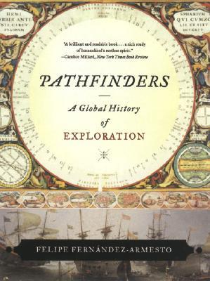 Pathfinders By Fernandez-Armesto, Felipe