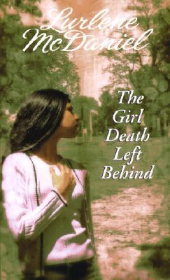 The Girl Death Left Behind By McDaniel, Lurlene